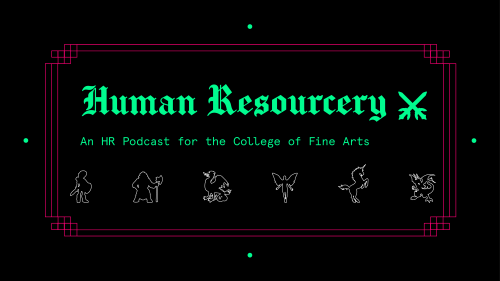 Human Resourcery - An Human Resources Podcast for the College of Fine Arts