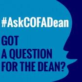 Got a question for the dean? Submit questions using #AskCOFADean