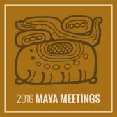 2016 Maya Meetings