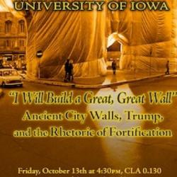 I Will Build A Great, Great Wall: Ancient City Walls, Trump, and the Rhetoric of Fortification