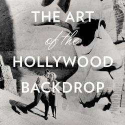 Art of the Hollywood Backdrop