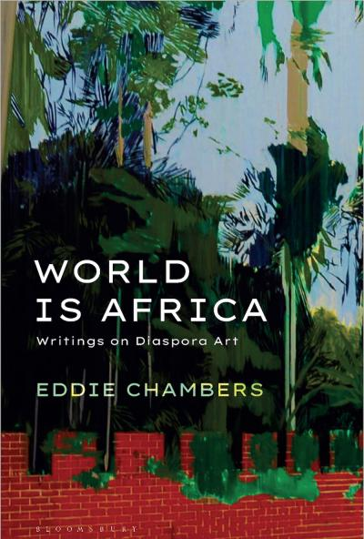 Cover of World is Africa: Writings on Diaspora Art by Eddie Chambers