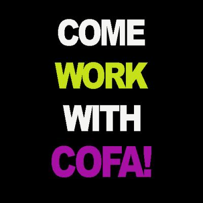 Come Work With COFA black graphic with white, yellow and fuschia lettering