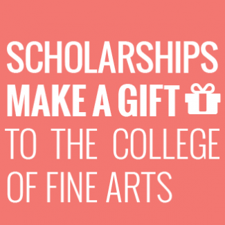 Scholarships-Make a gift to the College of Fine Arts