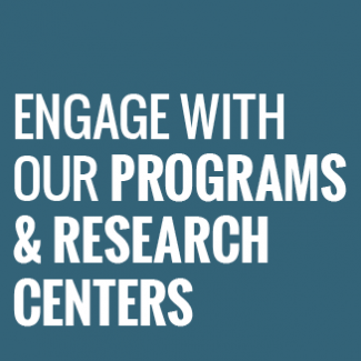 Engage with Programs and Research Centers