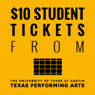 $10 Student Tickets from Texas Performing Arts