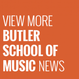 View more Butler School of Music News